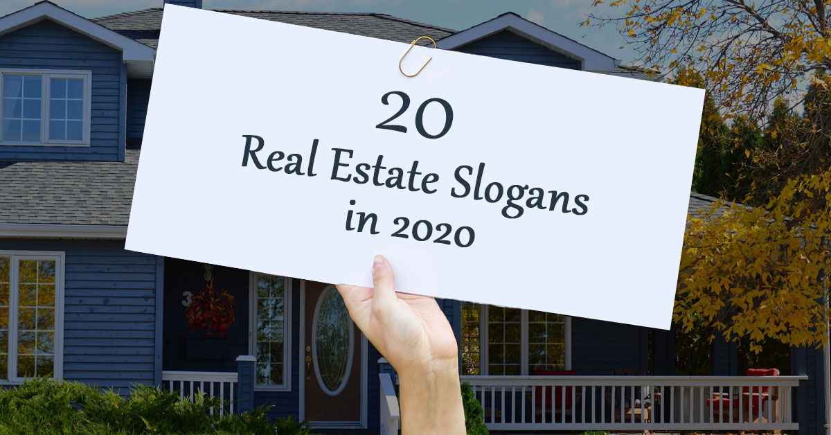 20 Real Estate Slogans that sell for you in 2020